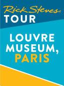 Rick Steves Tour: Louvre Museum, Paris (Enhanced)