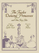 The Twelve Dancing Princesses and Other Fairy Tales