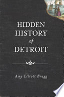Hidden History of Detroit