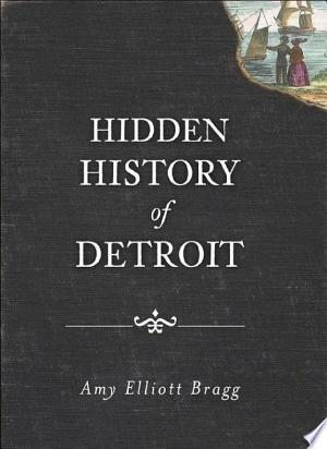 Download Hidden History of Detroit Free Books - Dlebooks.net