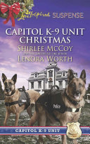 Capitol K 9 Unit Christmas  Protecting Virginia  Capitol K 9 Unit  Book 7    Guarding Abigail  Capitol K 9 Unit  Book 8   Mills   Boon Love Inspired Suspense
