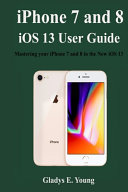IPhone 7 and 8 IOS 13 User Guide