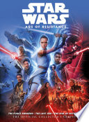 Star Wars  The Age of Resistance   The Official Collector s Edition