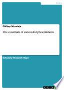 The essentials of successful presentations