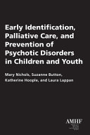 Early Identification Palliative Care And Prevention Of Psychotic Disorders In Children And Youth Book PDF