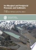Ice-marginal and Periglacial Processes and Sediments