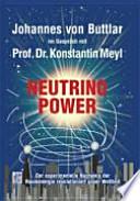 Neutrino Power  : der experimentelle Nachweis der Raumenergie revolutioniert unser Weltbild