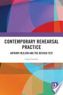 Contemporary Rehearsal Practice