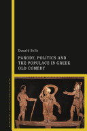 Parody  Politics and the Populace in Greek Old Comedy