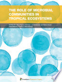 The Role of Microbial Communities in Tropical Ecosystems
