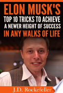 Elon Musk's Top 10 Tricks to Achieve a Newer Height of Success in Any Walks of Life