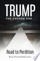 Trump: The Chosen One