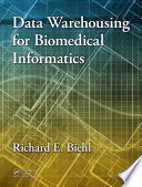 Data Warehousing for Biomedical Informatics Book