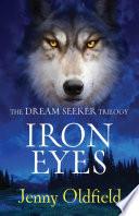 The Dreamseeker Trilogy  Iron Eyes