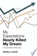 My Expectations Nearly Killed My Dream