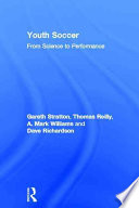 """""""Youth Soccer: From Science to Performance"""" by Gareth Stratton, Thomas Reilly, Dave Richardson, A. Mark Williams"""