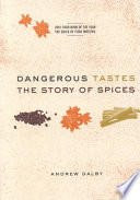 """Dangerous Tastes: The Story of Spices"" by Andrew Dalby"