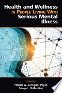 Health and Wellness in People Living With Serious Mental Illness