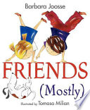 Friends (Mostly) Barbara M. Joosse Cover
