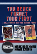 You Never Forget Your First  A Collection of New York Rangers Firsts
