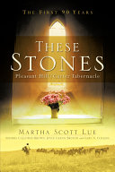 These Stones  Pleasant Hill Carter Tabernacle