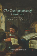 The Transmutations of Chymistry