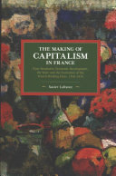 The Making Of Capitalism In France Book