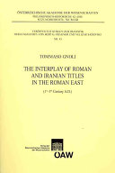The Interplay of Roman and Iranian Titles in the Roman East