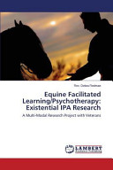 Equine Facilitated Learning Psychotherapy  Existential IPA Research Book