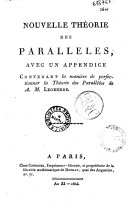 Nouvelle theorie des paralleles, avec un appendice contenant la manière de perfectionner la Théorie des parallèles de A.M. Legendre