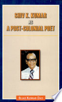 Shiv K. Kumar as a Post-colonial Poet