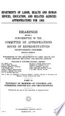 Departments of Labor, Health and Human Services, Education, and Related Agencies Appropriations for 1985: Testimony of members of Congress and other interested individuals and organizations