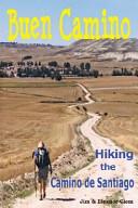 Buen Camino Hiking the Camino de Santiago