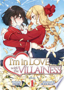 I m in Love with the Villainess  Light Novel  Vol  1