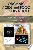 """Organic Acids and Food Preservation"" by Maria M. Theron, J. F. Rykers Lues"