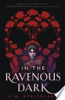In the Ravenous Dark Book PDF