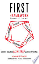 FIRST Framework  5 Domains 15 Principles  Design   Facilitate Active Deep Learner eXperience  Volume 1  1st Edition