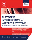 Platform interference in wireless systems : models, measurement, and mitigation / Kevin Slattery & Harry Skinner