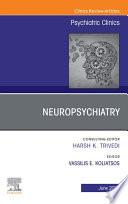 Neuropsychiatry  An Issue of Psychiatric Clinics of North America  E Book