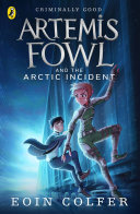 Artemis Fowl and The Arctic Incident ebook