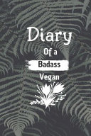 Diary of a Badass Vegan