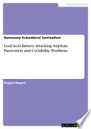 Lead Acid Battery  Attacking Sulphate Passivation and Cyclability Problems