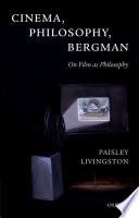 Cinema, Philosophy, Bergman