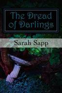 The Dread of Darlings