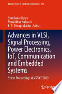 Advances in VLSI  Signal Processing  Power Electronics  IoT  Communication and Embedded Systems
