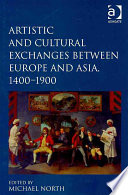 Artistic And Cultural Exchanges Between Europe And Asia 1400 1900
