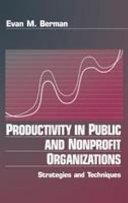 Productivity in Public and Non Profit Organizations