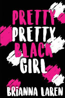 Pretty Pretty Black Girl