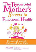 The Resourceful Mother s Secrets to Emotional Health Book