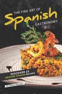 The Fine Art of Spanish Gastronomy